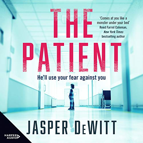 The Patient Audiobook By Jasper DeWitt cover art
