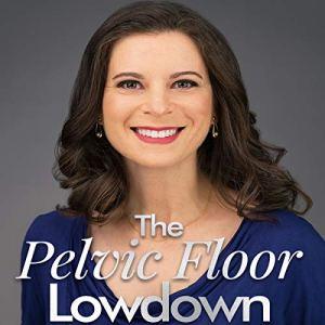 The Pelvic Floor Lowdown Audiobook By Deborah S. Cohen PT MS cover art