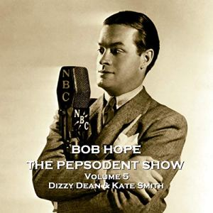 The Pepsodent Show - Dizzy Dean & Kate Smith Audiobook By Staff Writer cover art