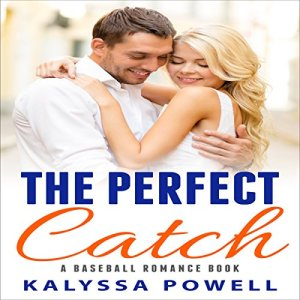 The Perfect Catch Audiobook By Kalyssa Powell cover art