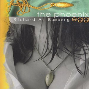 The Phoenix Egg Audiobook By Richard Bamberg cover art
