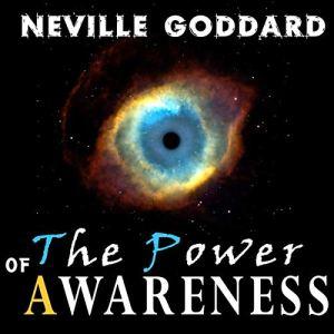 The Power of Awareness Audiobook By Neville Goddard cover art