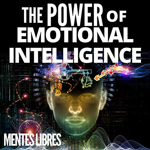 The Power of Emotional Intelligence Audiobook By Mentes Libres cover art