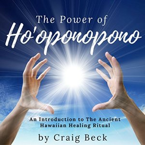 The Power of Ho'oponopono Audiobook By Craig Beck cover art