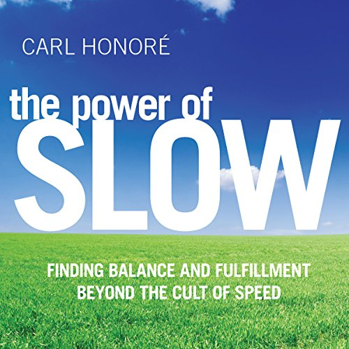 The Power of Slow Audiobook By Carl Honoré cover art