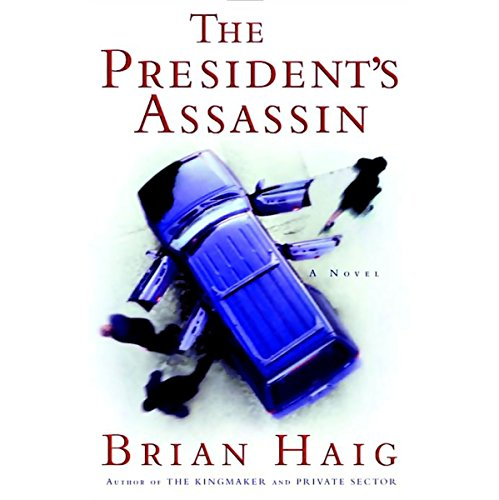 The President's Assassin Audiobook By Brian Haig cover art