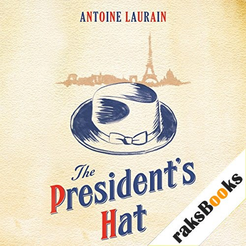 The President's Hat Audiobook By Antoine Laurain cover art