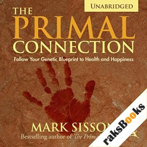 The Primal Connection Audiobook By Mark Sisson cover art