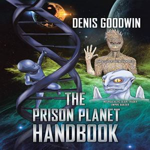 The Prison Planet Handbook Audiobook By Denis Goodwin cover art