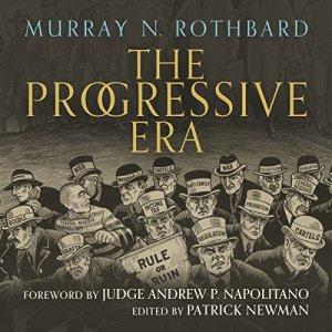 The Progressive Era Audiobook By Murray N. Rothbard cover art