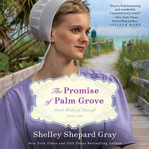 The Promise of Palm Grove Audiobook By Shelley Shepard Gray cover art