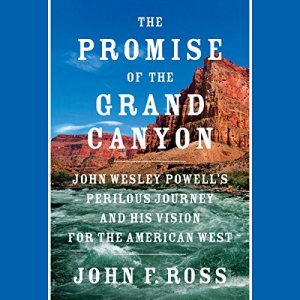 The Promise of the Grand Canyon Audiobook By John F. Ross cover art
