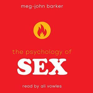 The Psychology of Sex Audiobook By Meg John Barker cover art