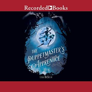 The Puppetmaster's Apprentice Audiobook By Lisa DeSelm cover art