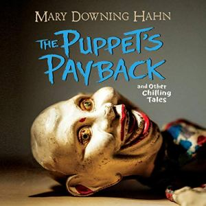 The Puppets Payback and Other Chilling Tales Audiobook By Mary Downing Hahn cover art