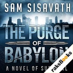 The Purge of Babylon: A Novel of Survival Audiobook By Sam Sisavath cover art