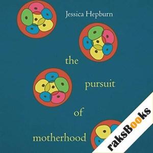 The Pursuit of Motherhood Audiobook By Jessica Hepburn cover art