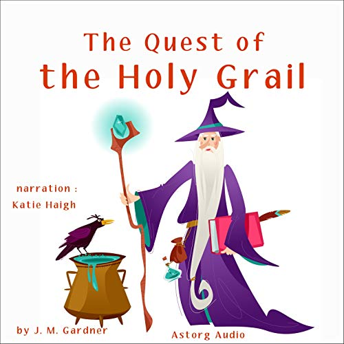 The Quest of the Holy Grail Audiobook By James Gardner cover art
