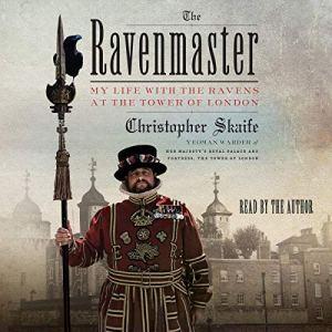 The Ravenmaster Audiobook By Christopher Skaife cover art