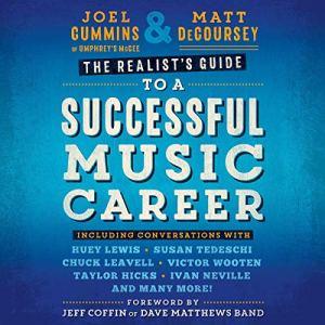 The Realist's Guide to a Successful Music Career Audiobook By Joel Cummins, Matt DeCoursey cover art