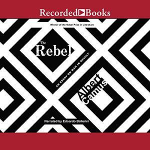 The Rebel Audiobook By Albert Camus cover art