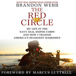 The Red Circle: My Life in the Navy SEAL Sniper Corps and How I Trained America's Deadliest Marksmen Audiobook By Brandon Webb, John David Mann cover art