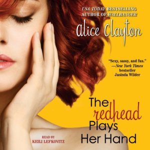 The Redhead Plays Her Hand Audiobook By Alice Clayton cover art