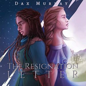 The Resignation Letter Audiobook By Dax Murray cover art