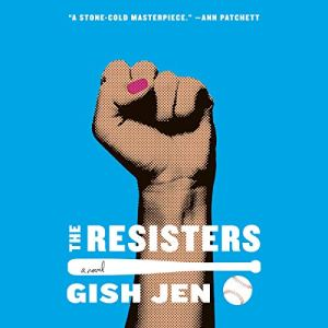 The Resisters Audiobook By Gish Jen cover art