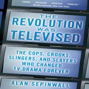 The Revolution Was Televised Audiobook By Alan Sepinwall cover art