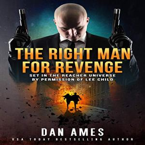 The Right Man for Revenge Audiobook By Dan Ames cover art
