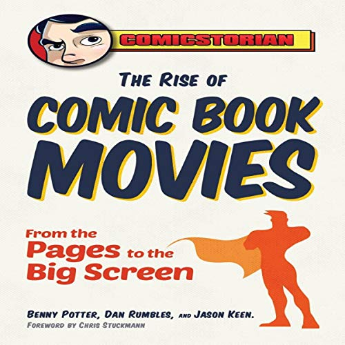 The Rise of Comic Book Movies Audiobook By Benny Potter, Dan Rumbles, Jason Keen cover art