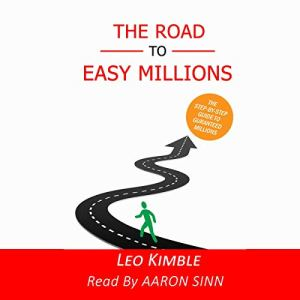 The Road to Easy Millions Audiobook By Leo Kimble cover art