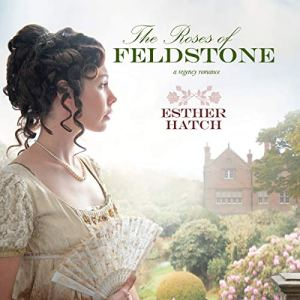 The Roses of Feldstone Audiobook By Esther Hatch cover art