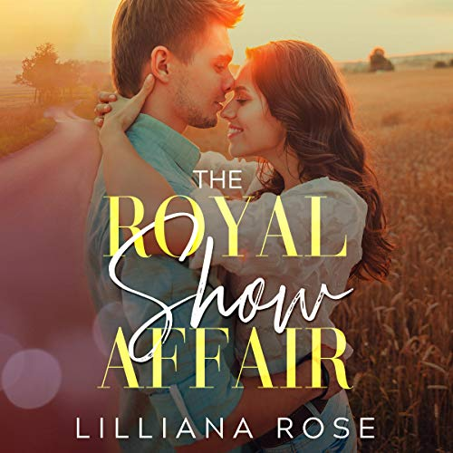 The Royal Show Affair Audiobook By Lilliana Rose cover art