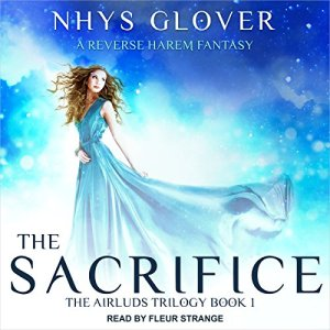 The Sacrifice: A Reverse Harem Fantasy Audiobook By Nhys Glover cover art