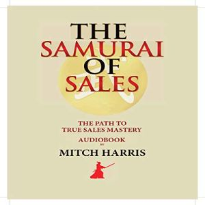The Samurai of Sales Audiobook By Mitch Harris cover art