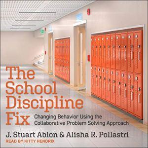 The School Discipline Fix Audiobook By J. Stuart Ablon, Alisha R. Pollastri cover art