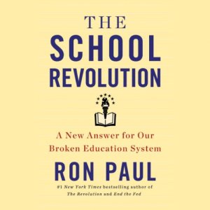 The School Revolution Audiobook By Ron Paul cover art