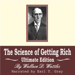 The Science of Getting Rich Audiobook By Wallace D. Wattles cover art