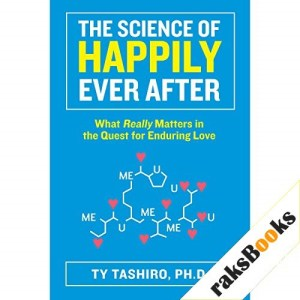 The Science of Happily Ever After Audiobook By Ty Tashiro cover art