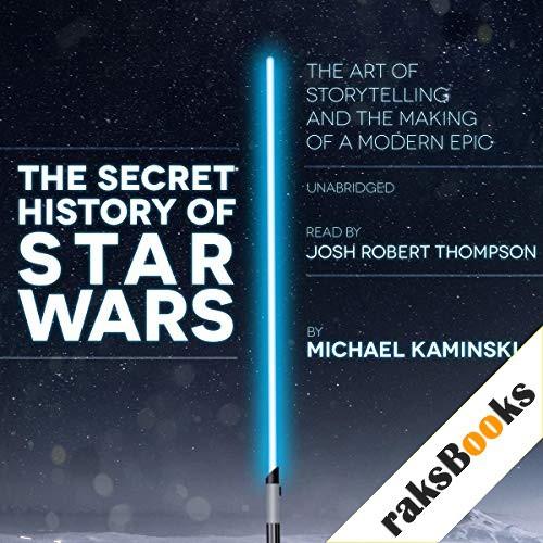 The Secret History of Star Wars Audiobook By Michael Kaminski cover art