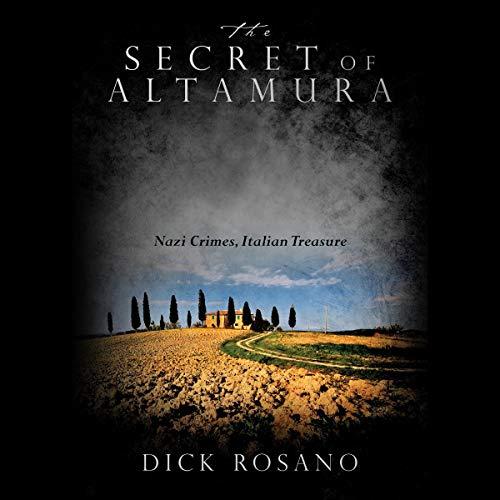 The Secret of Altamura Audiobook By Dick Rosano cover art