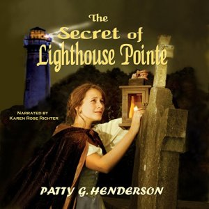 The Secret of Lighthouse Pointe Audiobook By Patty G. Henderson cover art