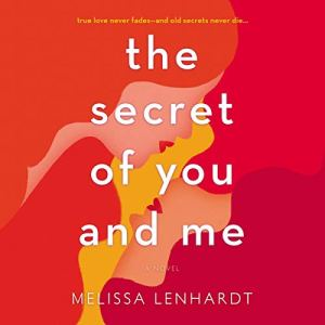 The Secret of You and Me Audiobook By Melissa Lenhardt cover art