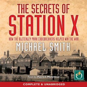 The Secrets of Station X Audiobook By Michael Smith cover art