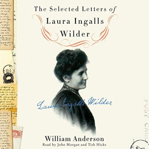 The Selected Letters of Laura Ingalls Wilder Audiobook By William Anderson cover art