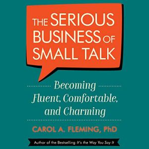 The Serious Business of Small Talk Audiobook By Carol A. Fleming PhD cover art
