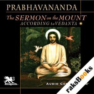 The Sermon on the Mount According to Vedanta Audiobook By Swami Prabhavananda cover art
