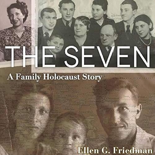 The Seven, a Family Holocaust Story Audiobook By Ellen Friedman cover art